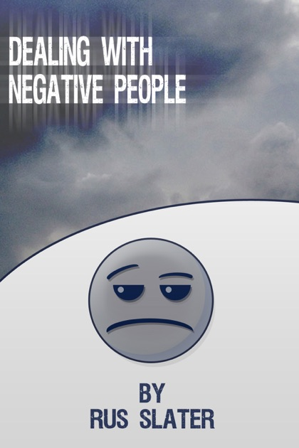 Dealing With Negative People By Rus Slater On Apple Books