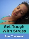 Get Tough With Stress