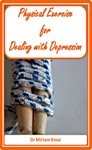Physical Exercise For Dealing With Depression