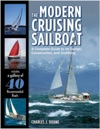 The Modern Cruising Sailboat  A Complete Guide To Its Design Construction And Outfitting