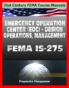 21st Century FEMA Course Manuals - Emergency Operation Center EOC Design Operations Management IS-275 Policies Procedures Glossary Guide