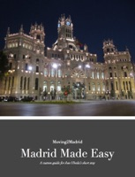 Madrid Made Easy - Custom Guide for Jose Ubeda