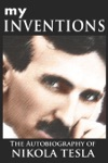 MY INVENTIONS The Autobiography Of Nikola Tesla