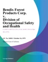 Bendix Forest Products Corp V Division Of Occupational Safety And Health