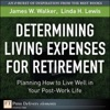 Determining Living Expenses For Retirement Planning How To Live Well In Your Post-Work Life