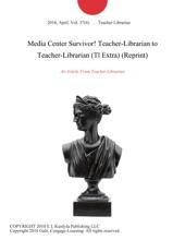 Media Center Survivor! Teacher-Librarian to Teacher-Librarian (Tl Extra) (Reprint)