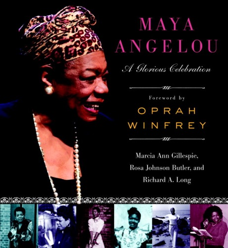 Marcia Ann Gillespie, Rosa Johnson Butler & Richard A. Long - Maya Angelou