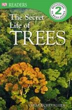 DK Readers L2: The Secret Life Of Trees (Enhanced Edition)