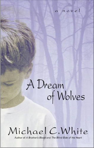 Michael C. White - A Dream of Wolves