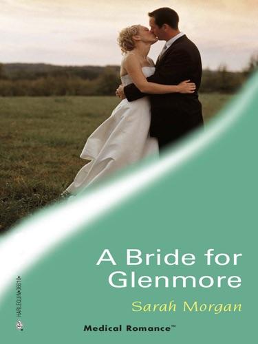 Sarah Morgan - A Bride for Glenmore