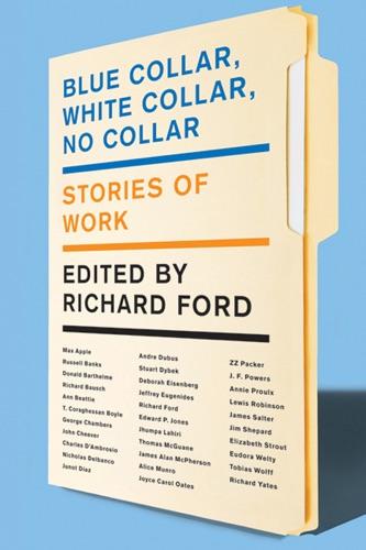 Richard Ford - Blue Collar, White Collar, No Collar