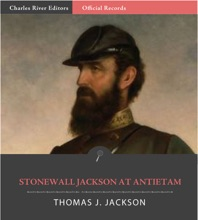 Official Records Of The Union And Confederate Armies: General Stonewall Jackson's Account Of Antietam