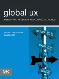 Global Ux - Whitney Quesenbery, Daniel Szuc & Amanda Wright