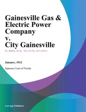 Gainesville Gas & Electric Power Company V. City Gainesville