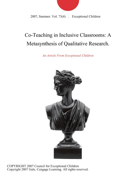 Co-Teaching in Inclusive Classrooms: A Metasynthesis of Qualitative Research.