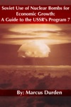 Soviet Use Of Nuclear Bombs For Economic