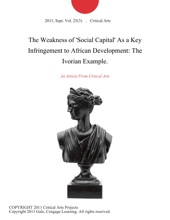 The Weakness Of 'Social Capital' As A Key Infringement To African Development: The Ivorian Example.