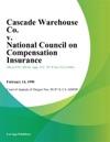 Cascade Warehouse Co V National Council On Compensation Insurance