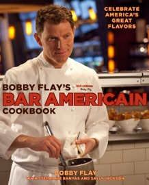 BOBBY FLAYS BAR AMERICAIN COOKBOOK