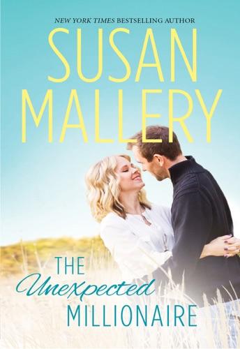Susan Mallery - The Unexpected Millionaire