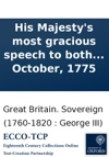 His Majestys Most Gracious Speech To Both Houses Of Parliament On Thursday The 26th Of October 1775