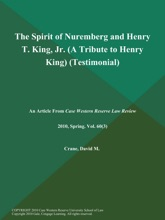 The Spirit of Nuremberg and Henry T. King, Jr (A Tribute to Henry King) (Testimonial)