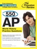 550 AP World History Practice Questions