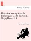 Histoire Complete De Bordeaux  2e Edition Supplement
