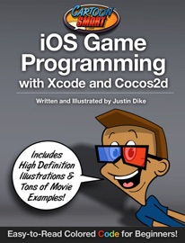 iOS Game Programming With Xcode and Cocos2d - Justin Dike