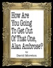 How Are You Going To get Out Of That One, Alan Ambrose?