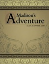 Madisons Adventure