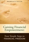 Gaining Financial Empowerment Four Simple Steps To Financial Freedom