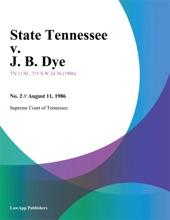State Tennessee V. J. B. Dye