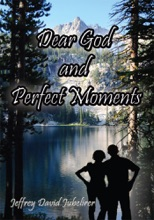 Dear God And Perfect Moments