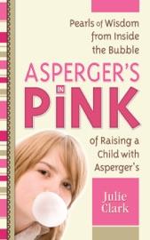 Asperger's in Pink - Julie Clark