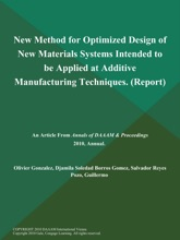 New Method For Optimized Design Of New Materials Systems Intended To Be Applied At Additive Manufacturing Techniques (Report)