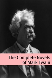 THE COMPLETE NON-FICTION OF MARK TWAIN (WITH COMMENTARY, MARK TWAIN BIOGRAPHY, AND PLOT SUMMARIES)