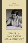 Essays On Ayn Rands Atlas Shrugged