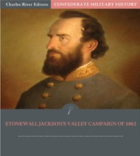 Confederate Military History: Stonewall Jackson's Valley Campaign Of 1862