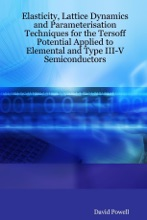 Elasticity, Lattice Dynamics And Parameterisation Techniques For The Tersoff Potential Applied To Elemental And Type III-V Semiconductors