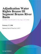 Adjudication Water Rights Brazos Iii Segment Brazos River Basin