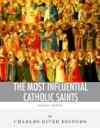The Most Influential Catholic Saints The Lives And Legacies Of St Francis Of Assisi St Thomas Aquinas And St Ignatius Of Loyola