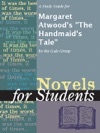 A Study Guide For Margaret Atwoods The Handmaids Tale