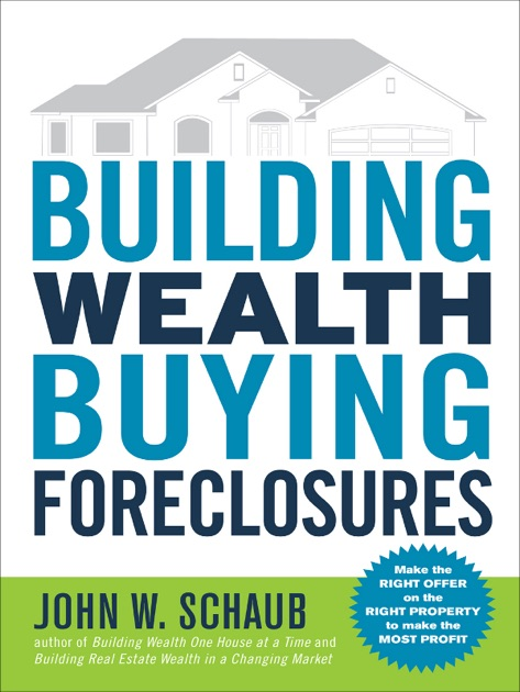 Building Wealth Buying Foreclosures By John Schaub On Apple Books