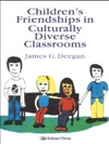 Childrens Friendships In Culturally Diverse Classrooms