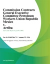 Commission Contracts General Executive Committee Petroleum Workers Union Republic Mexico V Arriba 082594