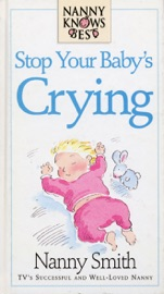 NANNY KNOWS BEST -STOP YOUR BABYS CRYING