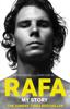 Rafael Nadal & John Carlin - Rafa: My Story artwork