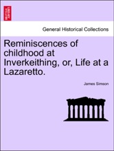 Reminiscences Of Childhood At Inverkeithing, Or, Life At A Lazaretto.