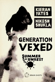 Summer Of Unrest Generation Vexed What The English Riots Don T Tell Us About Our Nation S Youth